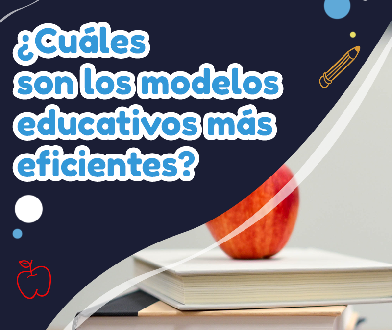¿Cuáles son los modelos educativos más eficientes?