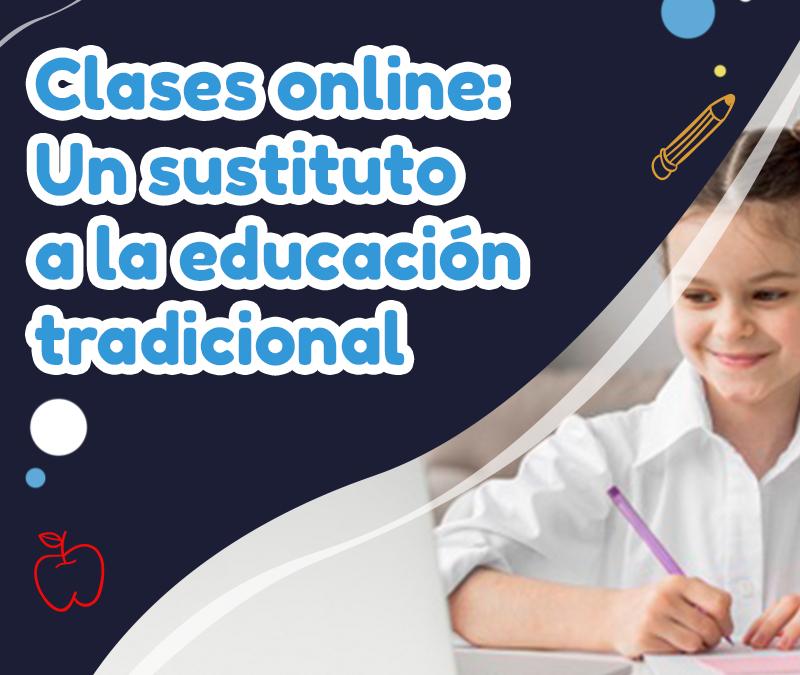 Clases online: Un sustituto a la educación tradicional