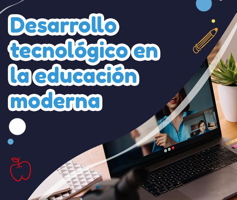 desarrollo-tecnologico-educacion-moderna-tu-colegio-ideal-1