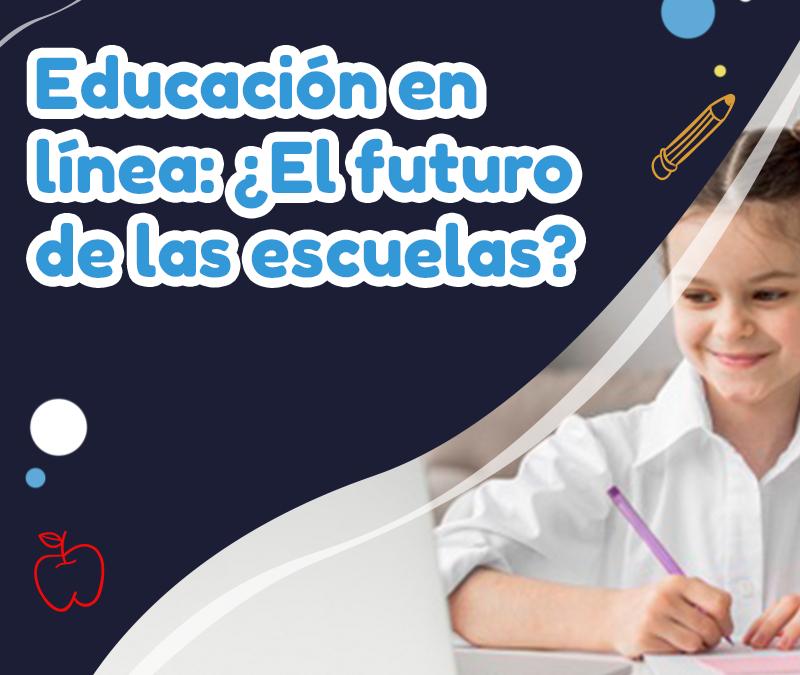 Educación en línea: ¿El futuro de las escuelas?