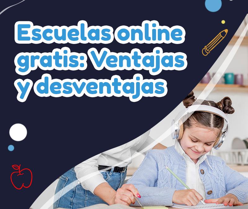 Escuelas online gratis: ventajas y desventajas